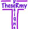 theseRmyDesigns