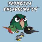 Pajaritos Encabrona'os by Omar Feliciano