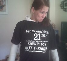 am I finaly 21 years the only thing i get is this ...t-shirt by tazwoman