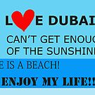 I Love Dubai by Helen Shippey