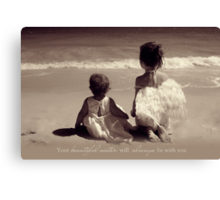 Your Sister Will Always Be With You Canvas Print