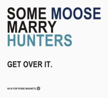 Some Moose Marry Hunters by holyfires