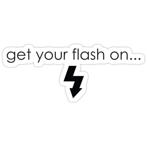 Get Your Flash On by codystoddard