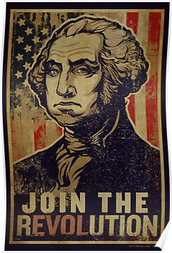Washington revolution propaganda quot posters by libertymaniacs