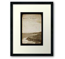 ~ while I can dream ~ Framed Print