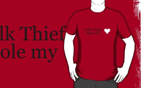 Folk Thief stole my heart - black lettering & white heart by folkthief