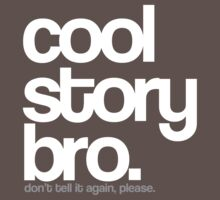 Cool Story Bro. by qtee