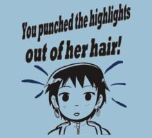 You punched the highlights out of her hair! by KatieJMiller