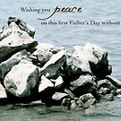 Peace on Your First Father's Day (loss of a daughter) by Franchesca Cox