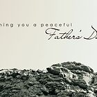 Peaceful Father&#x27;s Day by Franchesca Cox