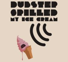 Dubstep Spilled My Icecream - strawberry by DinobotTees