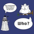 Dalek Who? by TeamNotSoSuper