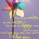 You are my sunshine by Tiffany Lopez