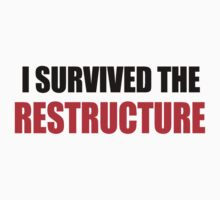 I Survived The Restructure by jezkemp