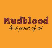 Mudblood--and proud of it! by midnightowl