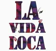 La Vida loca, crazy life-shirt by haya1812