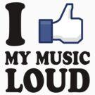 FB like 1 by i like my music LOUD