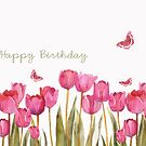 happy birthday, tulips and butteflies,  by aquaarte