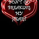 Don't go breaking my heart by Matthew Sims