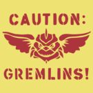 Caution: Gremlins! by sweav