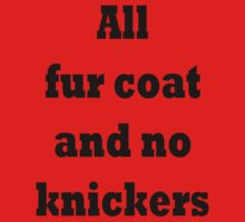 All fur coat and no knickers by TLaw