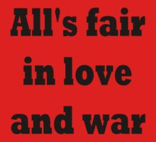 All's fair in love and war by TLaw