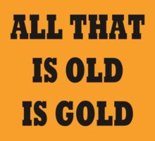 All that is old IS gold by TLaw