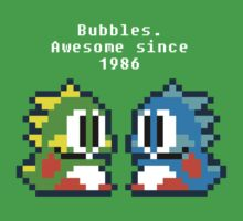 Bubbles. Awesome since 1986 by tracerbullet
