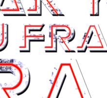 Frak you you frakin' frak! Sticker