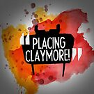 Placing Claymore! by Salonga