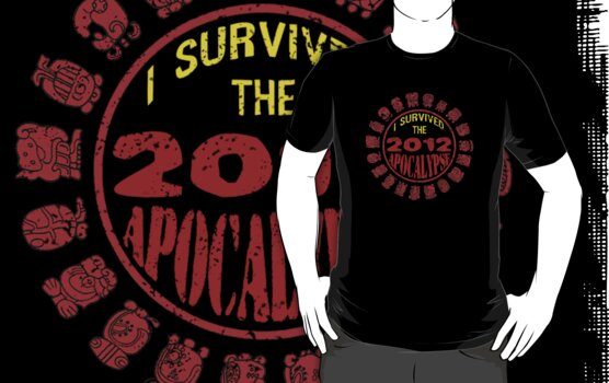 I Survived 2012 by Apocalyptopia