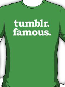 tumblr. famous. T-Shirt