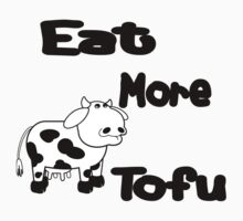 Eat More Tofu by veganese