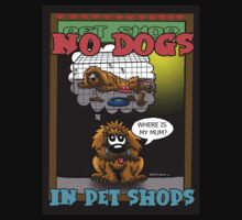 NO DOGS IN PET SHOPS by NHR CARTOONS .