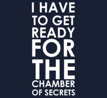 I have to get ready for the chamber of secrets by juhsuedde