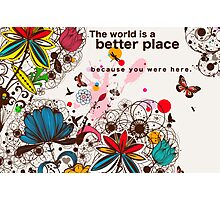 Because You Were Here Photographic Print