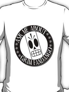 Ask Me About Grim Fandango T-Shirt T-Shirt