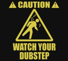 watch your Dubstep (Yellow) by Jonah Block