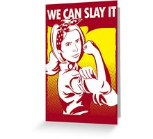 We Can Slay It   Buffy The Vampire Slayer Greeting Card