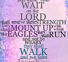 Wait on the Lord (Isaiah 40:31) by StacyLee