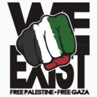 We Exist - Free Palestine - Free Gaza by avdesigns