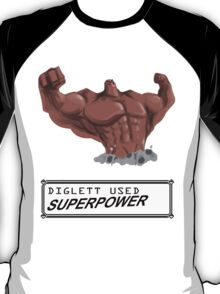 DIGLETT - SUPERPOWER!!! T-Shirt