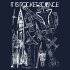 it is Rocket Science by Siegeworks .