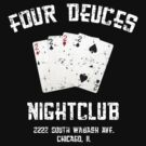 Four Deuces Nightclub White by waywardtees