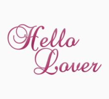 Hello Lover by waywardtees