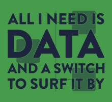 All I Need Is Data... Geek - Light Kids Clothes