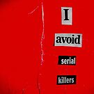 I Avoid Serial Killers by PeopleInMyHead