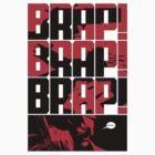 Brap! Brap! Brap! by DouglasFir