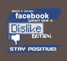 There's a reason FACEBOOK does not have a DISLIKE BUTTON! by JamieATook