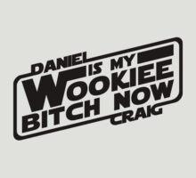 Daniel is my Wookiee by FAMOUSAFTERDETH